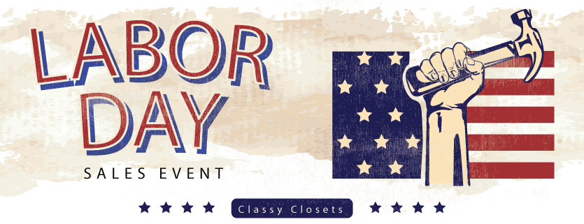 Labor Day Sales Event - Classy Closets Utah